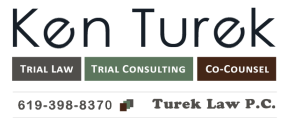 Ken Turek; Turek Law P.C. - Trial Law * Trial Consulting * Co-Counsel